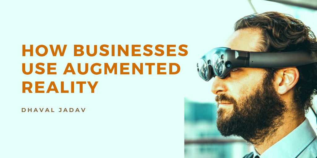 How Businesses Use Augmented Reality