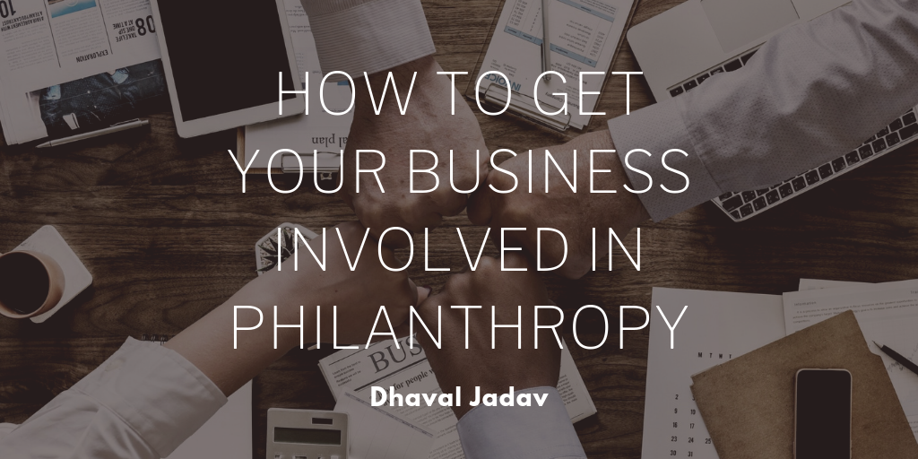 How to Get Your Business Involved in Philanthropy
